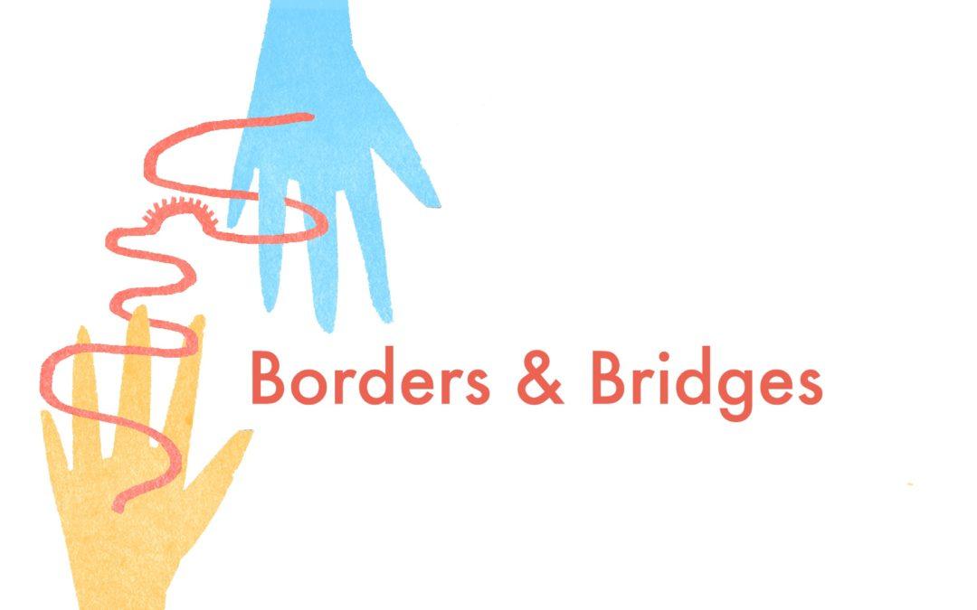 Kick-off Borders & Bridges